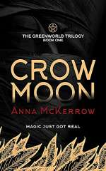 Crow Moon (The Greenworld Trilogy, #1)
