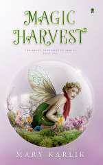 Magic Harvest (Fairy Trafficking, #1)