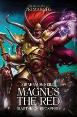 Magnus the Red: Master of Prospero (The Horus Heresy: Primarchs, #3)