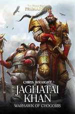 Jaghatai Khan: Warhawk of Chogoris (The Horus Heresy: Primarchs, #8)