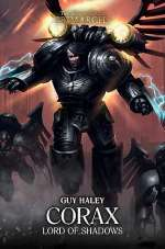Corax: Lord of Shadows (The Horus Heresy: Primarchs, #10)