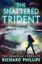 The Shattered Trident (The Endarian Prophecy, #4)