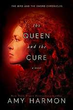 The Queen and the Cure (The Bird and the Sword Chronicles , #2)