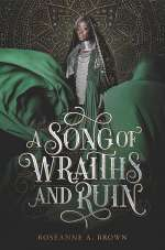A Song of Wraiths and Ruin (A Song of Wraiths and Ruin, #1)