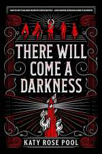 There Will Come a Darkness (The Age of Darkness, #1)