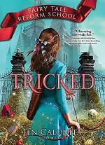 Tricked (Fairy Tale Reform School, #3)