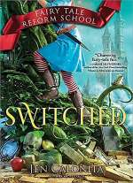 Switched (Fairy Tale Reform School, #4)
