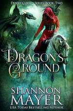 Dragon's Ground (Desert Cursed Series #2)