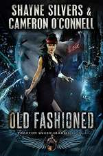 Old Fashioned (Phantom Queen Diaries, #3)