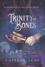 Trinity of Bones (The Necromancer's Song, #2)