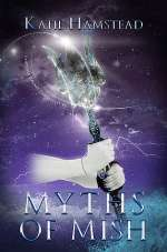 Myths of Mish (Fairytale Galaxy Chronicles, #2)