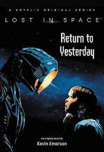 Lost in Space: Return to Yesterday (Lost in Space (middle-grade novels), #1)