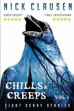Chills & Creeps: Vol 1 (Chills & Creeps, #1)