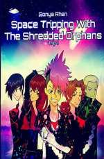 Space Tripping with the Shredded Orphans (The Shredded Orphans, #1)