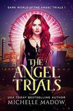 The Angel Trials (Dark World: The Angel Trials, #1)
