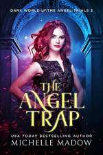 The Angel Trap (Dark World: The Angel Trials, #3)