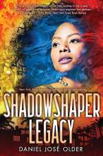 Shadowshaper Legacy (The Shadowshaper Cypher, #3)