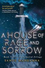 House of Rage and Sorrow (The Celestial Trilogy, #2)