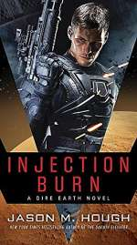 Injection Burn (Dire Earth Duology, #1)