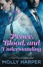 Peace, Blood, and Understanding (Half Moon Hollow, #7)