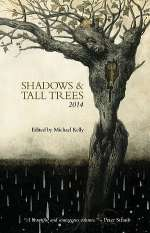 Shadows & Tall Trees: Issue 6 (Shadows & Tall Trees, #6)