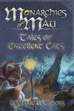Monarchies of Mau: Tales of Excellent Cats
