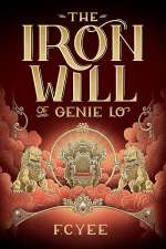 The Iron Will of Genie Lo (Genie Lo, #2)