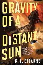 Gravity of a Distant Sun (Shieldrunner Pirates, #3)