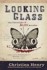 Looking Glass (The Chronicles of Alice, #3)