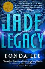 Jade Legacy (The Green Bone Saga, #3)