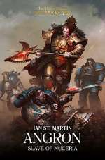 Angron: Slave of Nuceria (The Horus Heresy: Primarchs, #11)