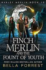 Finch Merlin and the Fount of Youth (Harley Merlin, #10)
