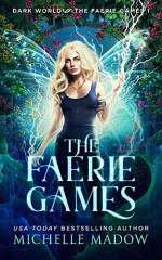 The Faerie Games (Dark World: The Faerie Games, #1)
