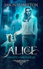 Ghosts of Greenfield (Alice: The Last Founder, #2)