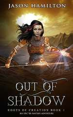 Out of Shadow (Roots of Creation, #1)