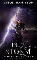 Into Storm (Roots of Creation, #4)