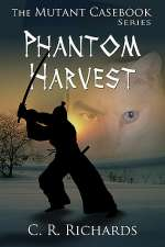 Phantom Harvest (The Mutant Casebook Series, #1)