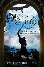 Seer of the Guilde (The Celestine Chronicles, #3)