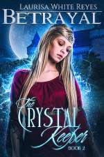 Betrayal (The Crystal Keeper, #2)