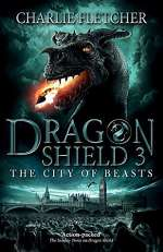 The City of Beasts (Dragon Shield, #3)
