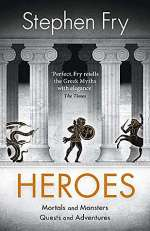 Heroes (Stephen Fry's Great Mythology, #2)