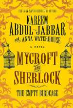 Mycroft and Sherlock: The Empty Birdcage (Mycroft Holmes, #3)