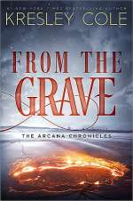 From the Grave (The Arcana Chronicles #6)