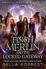Finch Merlin and the Locked Gateway (Harley Merlin, #13)