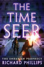 The Time Seer (The Endarian Prophecy, #5)