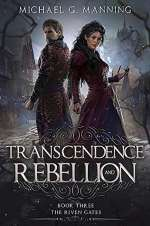 Transcendence and Rebellion (The Riven Gates, #3)