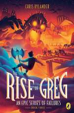 The Rise of Greg (An Epic Series of Failures, #3)