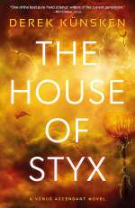 The House of Styx (The House of Styx, #1)