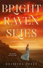 Bright Raven Skies (The Sweet Black Waves Trilogy, #3)