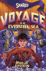 Snared: Voyage on the Eversteel Sea (Wily Snare, #3)